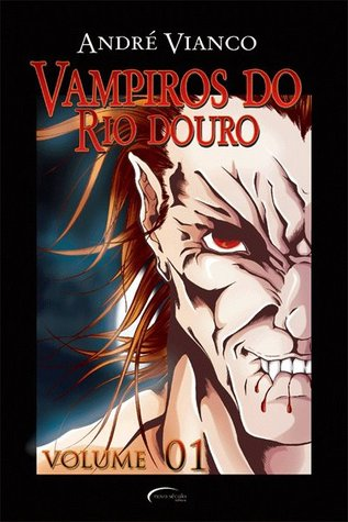 Vampiros Do Rio Douro, #1 by André Vianco