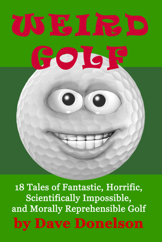 Weird Golf by Dave Donelson