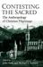 Contesting The Sacred: The Anthropology Of Christian Pilgrimage