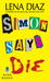 Simon Says Die by Lena Diaz