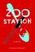 Zoo Station [A Memoir] The ...