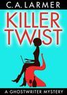 Killer Twist (Ghostwriter Mystery #1)