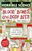 Blood, Bones And Body Bits (Horrible Science)