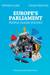 Europe's Parliament - People Places Politics