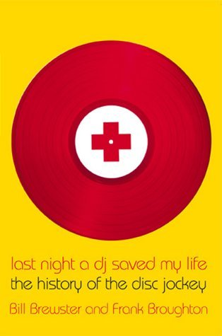 Last Night a DJ Saved My Life: The History of the Disc Jockey