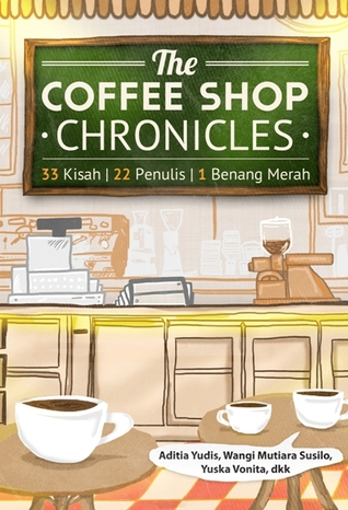 The Coffee Shop Chronicles by Aditia Yudis