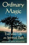 Ordinary Magic: Everyday Life as Spiritual Path