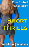 Short Thrills: Pia Sabel Stories