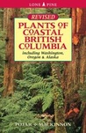 Plants of Coastal British Columbia, including Washington, Ore... by Jim Pojar