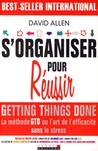 S'organiser Pour Réussir / Getting Things Done