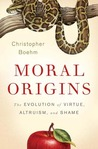 Moral Origins: The Evolution of Virtue, Altruism, and Shame