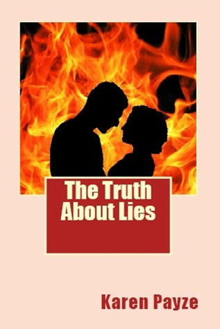 The Truth About Lies by Karen Payze