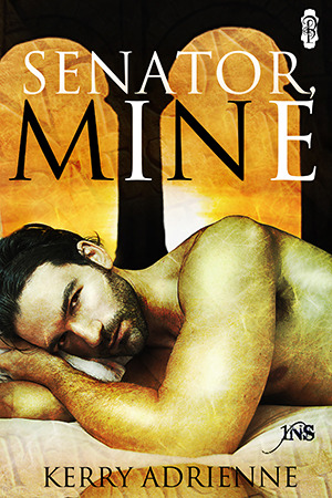Senator, Mine by Kerry Adrienne