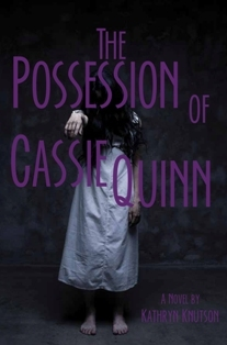 The Possession of Cassie Quinn by Kathryn Knutson