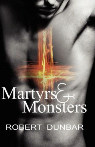 Martyrs and Monsters by Robert Dunbar