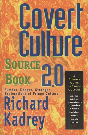 Covert Culture Sourcebook 2.0 by Richard Kadrey