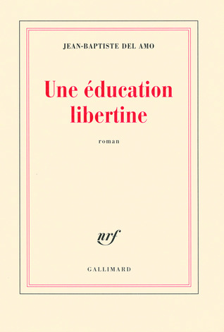 Une education libertine by Jean Baptiste del Amo