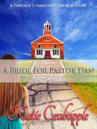A Bride for Pastor Dan by Katie Crabapple