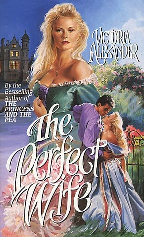 The Perfect Wife by Victoria Alexander
