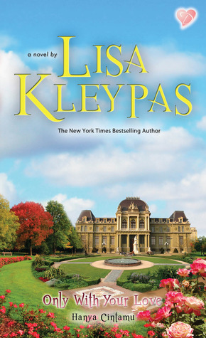 Only With Your Love - Hanya Cintamu by Lisa Kleypas
