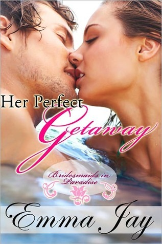 Her Perfect Getaway by Emma Jay