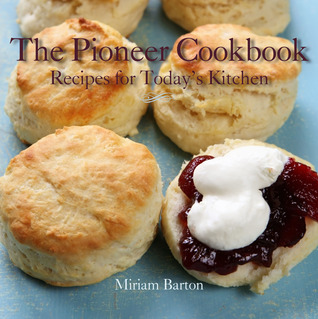 The Pioneer Cookbook by Miriam Barton