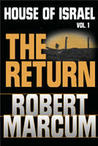 The Return (Marcum, Robert. House of Israel, V. 1.)