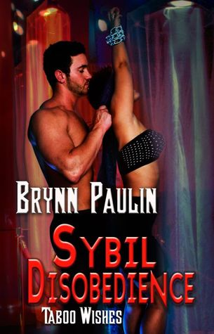 Sybil Disobedience by Brynn Paulin