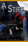 A Stiff Kiss by Avery Olive
