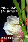 Misguided Sensitivity by Philip Nork