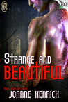 Strange and Beautiful by JoAnne Kenrick
