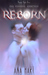 Reborn (One Powerful Addiction, #1)