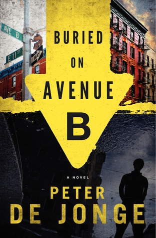 Buried on Avenue B by Peter de Jonge