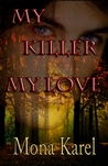 My Killer, My Love