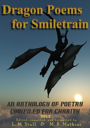 Dragon Poems for Smiletrain.org 2012 by L.M. Stull