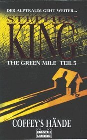 The Green Mile, Teil 3: Coffey's Hände