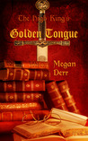 The High King's Golden Tongue (Love is Always Write)