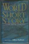 The World of the Short Story: A Twentieth Century Collection