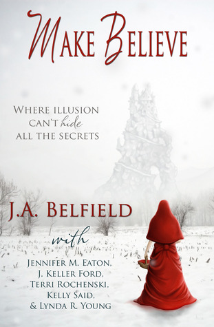 Make Believe by J.A. Belfield
