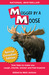 Mugged By A Moose: True Tales to make you Laugh, Chortle, Snicker and Feel Inspired