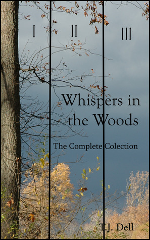 Whispers in the Woods: The Complete Collection (Whispers in the Woods, #1-3)