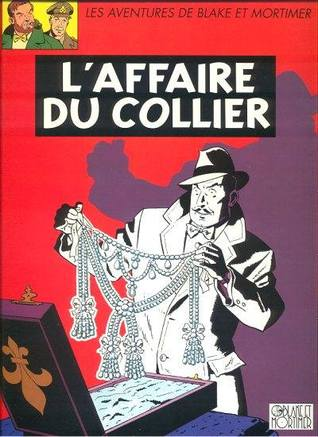 Blake et Mortimer, tome 10: L'affaire du collier
