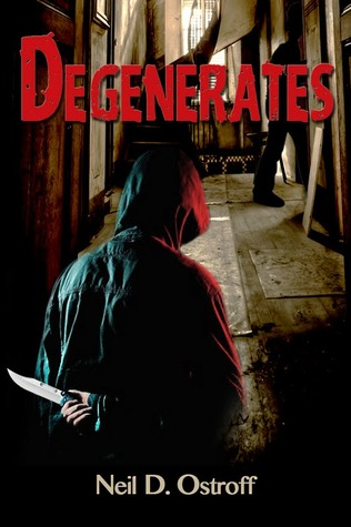 Degenerates by Neil D. Ostroff