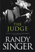 The Judge by Randy Singer