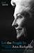 Let the People in: The Life and Times of Ann Richards