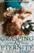 Grasping at Eternity (The K...