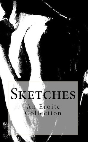 Sketches: An Erotic Collection