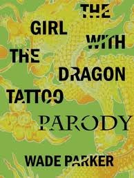 The Girl With The Dragon Tattoo Parody by Wade Parker