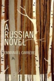 A Russian Novel by Emmanuel Carrère
