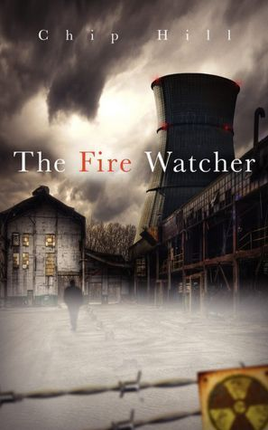The Fire Watcher by Chip  Hill